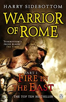 Warrior of Rome I: Fire in the East by [Sidebottom, Harry]