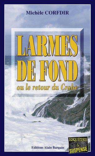 Larmes de fond: ou le retour du Crabe par Michèle Corfdir