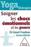 Telecharger Livres Soigner les chocs emotionnels et les peurs (PDF,EPUB,MOBI) gratuits en Francaise