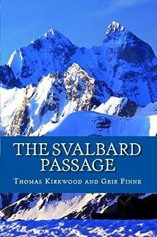 The Svalbard Passage: 3rd Edition (English Edition) von [Kirkwood, Thomas, Finne, Geir]