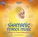 Shamanic Trance Music: Music for Power-Relaxation - Oya