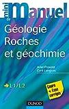 Mini manuel de géologie - Roches et Géochimie: Cours et exercices corrigés...