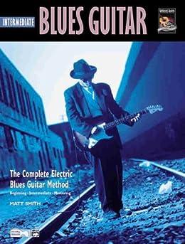 Intermediate Blues Guitar (Complete Blues Guitar Method, 2) par [Smith, Matt]