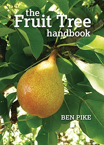 The Fruit Tree Handbook by Ben Pike (2011-10-01)