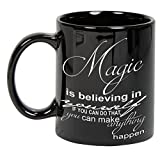 Magic is Believing in Yourself Black