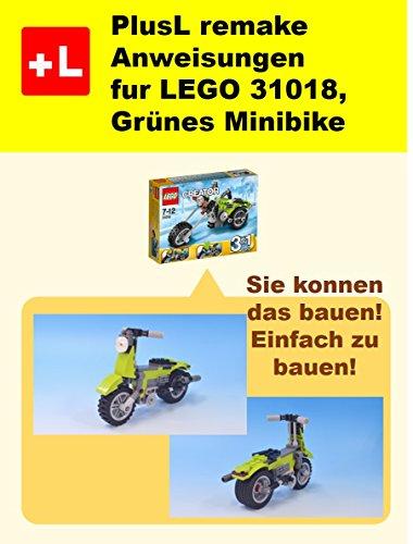 PlusL remake Anweisungen fur LEGO 31018,Grünes Minibike: Sie konnen die Grünes Minibike aus Ihren eigenen Steinen zu bauen!