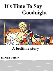 It's Time To Say Goodnight (English Edition)