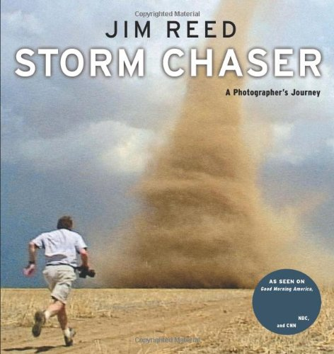 Storm Chaser: A Photographer's Journey di Jim Reed