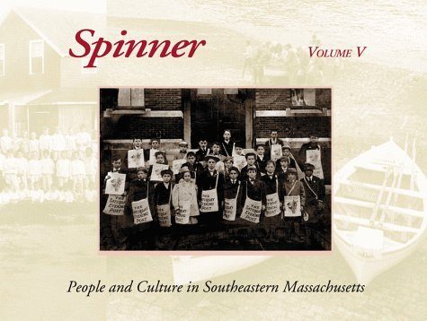 Spinner: People and Culture in Southeastern Massachusetts, Volume V by Ken Champlin (1996-07-02)