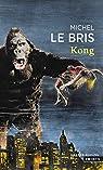 Kong par Le Bris
