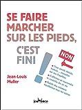 Telecharger Livres Se faire marcher sur les pieds c est fini (PDF,EPUB,MOBI) gratuits en Francaise
