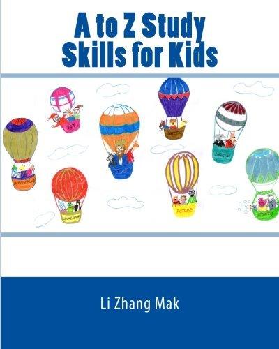 A to Z Study Skills for Kids by Li Zhang Mak (2016-01-22)