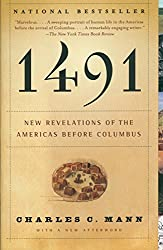 1491: New Revelations of the Americas Before Columbus (Vintage) by Charles C. Mann (10-Oct-2006) Paperback