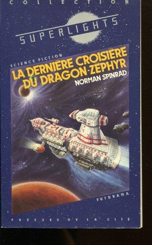 La derniere croisière dudragon-zephyr par Norman R. SPINRAD