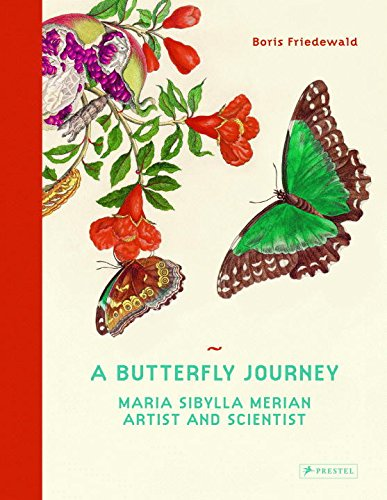 A Butterfly Journey: Maria Sibylla Meria...
