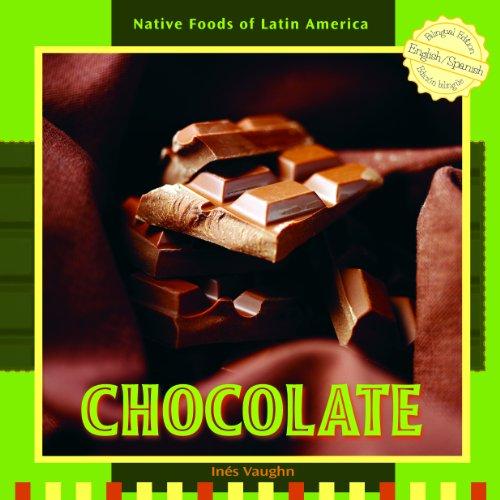 Chocolate (Native Foods of Latin America / Alimentos Indigenas de Latino America) por Ines Vaughn
