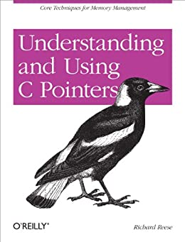 Understanding and Using C Pointers: Core Techniques for Memory Management von [Reese, Richard M]