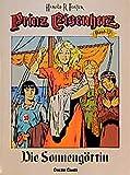 Prinz Eisenherz, Bd.13, Die Sonnengöttin - Hal Foster