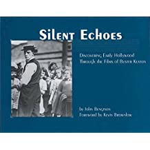 Silent Echoes: Discovering Early Hollywood Through the Films of Buster Keaton
