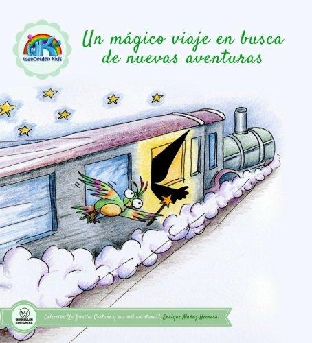 Un mágico viaje en busca de nuevas aventuras (Colección la familia Ventura y sus mil aventuras) por Enrique Muñoz Herrera