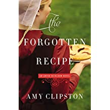 [The Forgotten Recipe] (By (author)  Amy Clipston) [published: December, 2015]
