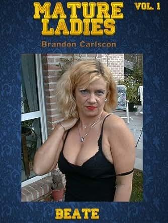 Mature Ladies Vol.1 Beate: Reife Damen ganz privat & nackt