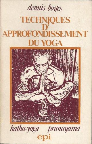Techniques d'approfondissement du yoga : Hatha-yoga pranayama par Dennis Boyes