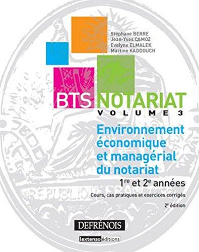 Environnement économique et managérial du notariat - Vol 3 - 2ème Ed par Collectif