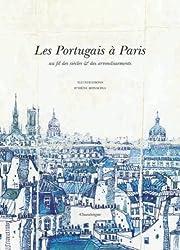 Les Portugais à Paris : Au fil des siècles et des arrodissements