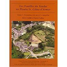 Les Fouilles du Yaudet en Ploulec'h, Cotes-d'Armor: Le Site: Du Quatrieme Siecle Apr. J.-C. a Aujourd'hui (Oxford University School of Archaeology Monograph)