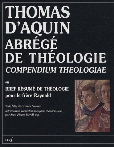 Abrégé de théologie (Compendium theologiae) : Bref résumé de théologie pour le frère Raynald par Thomas d'Aquin