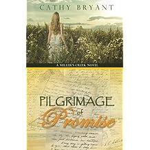 PILGRIMAGE OF PROMISE (A Miller's Creek Novel Book 4)