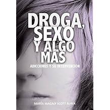 DROGA, SEXO Y ALGO MÁS...