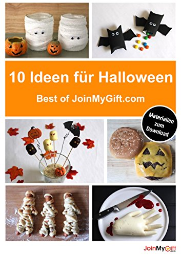 re Rezepte & tolle Deko-Tipps für Halloween: Best of JoinMyGift.com - inkl. Materialien zum kostenlosen Download (Beste Halloween-dekoration)