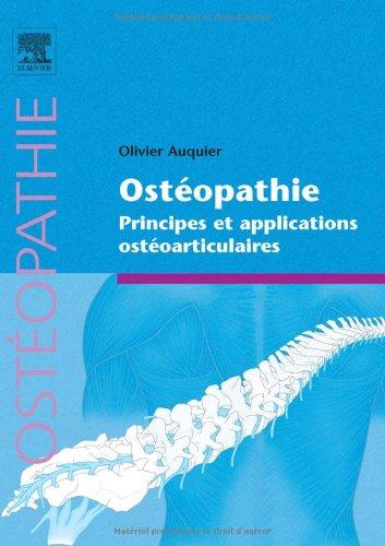 Ostéopathie : principes et applications ostéoarticulaires par Olivier Auquier