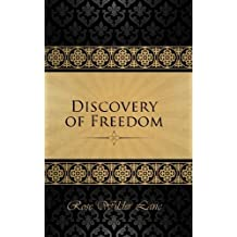 The Discovery of Freedom: Man's Struggle Against Authority by Rose Wilder Lane (2014-11-05)