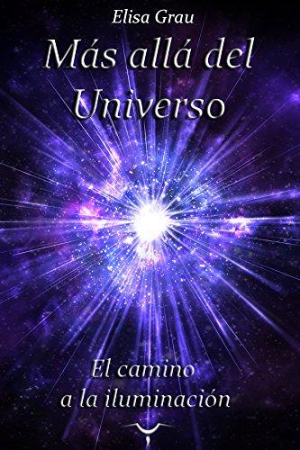 El camino a la iluminación (Más allá del Universo nº 1) eBook ...