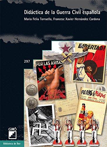 Didáctica de la guerra civil española por Maria; Hernández Cardona, F. Xavier Feliu Torruella