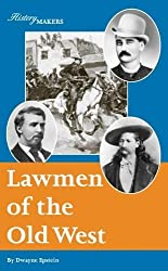 Lawmen of the Old West (History Makers) by Dwayne Epstein (2004) Hardcover