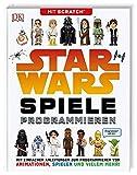 Star Wars Spiele programmieren: Mit Scratch. Mit einfachen Anleitungen zum Programmieren von Animationen, Spielen und vielem mehr!