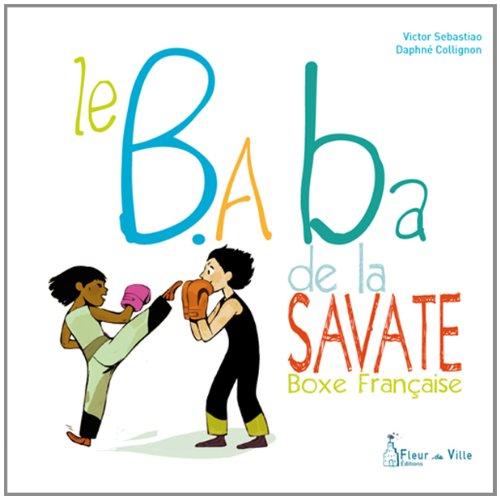 """<a href=""""/node/148755"""">Le B.a-ba de la savate</a>"""