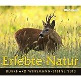 Burkhard Winsmann-Steins Kalender 2013: Erlebte Natur