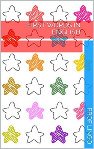 First Words in English: 英語の最初の言葉 (English Edition) por Prof  Lingo