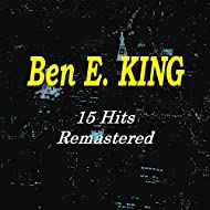 Ben E. King (15 Hits-Remastered)