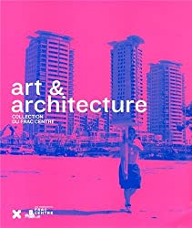 Art & Architecture : Collection du FRAC Centre