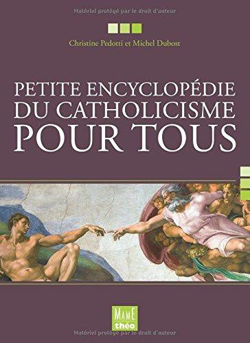 Petite encyclopdie du catholicisme pour tous