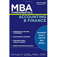 MBA Fundamentals Accounting and Finance (Kaplan Test Prep) by Michael P. Griffin (2009-01-06)