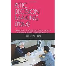 PETIC DECISION MAKING (PDM): UM MODELO AUTOMATIZADO PARA APOIO À TOMADA DE DECISÃO ESTRATÉGICA EM TIC