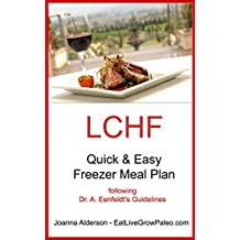 LCHF Quick & Easy Freezer Meal Plan: following Dr. A. Eenfeldt's guidelines (English Edition)