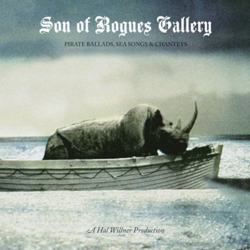 Son Of Rogues Gallery: Pirate Ballads, Sea Songs & Chanteys - Rogue Pirate